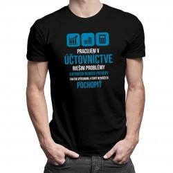 Pracujem v účtovníctve - problémy - pánske a dámske tričko s potlačou