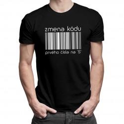 """Zmena kódu prvého čísla na """"5"""" - pánske a dámske tričko s potlačou"""