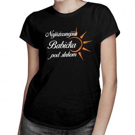 Najúžasnejšia babička pod slnkom - Dámske tričko s potlačou