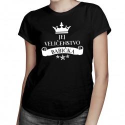 Jej veličenstvo babička - Dámske tričko s potlačou