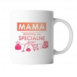 Mama - jednotka na špeciálne úlohy - hrnček