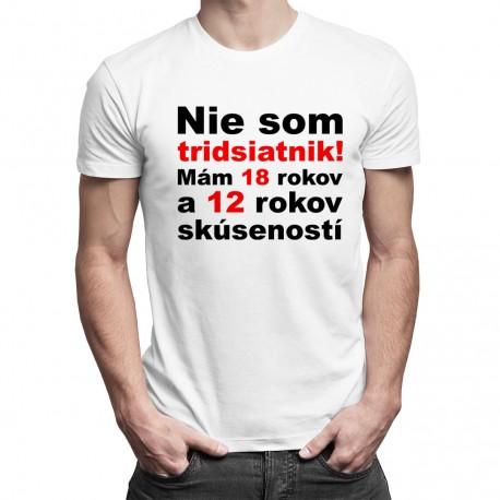 Nie som tridsiatnik - pánske tričko s potlačou