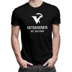 Veterinára nič nevydesí - Pánske a dámske tričko s potlačou