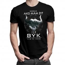 Som býk, viem, čo robím - pánske tričko s potlačou