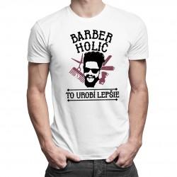 Barber holič to urobí lepšie - Pánske tričko s potlačou