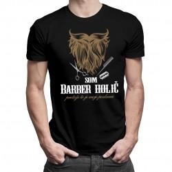 Som Barber holič - pánske tričko s potlačou