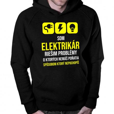 Som elektrikár - riešim problémy - pánska mikina s potlačou