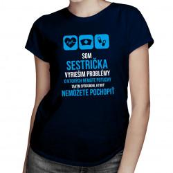 Som sestrička -vyriešim problémy - dámske tričko s potlačou