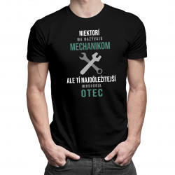 Tí najdôležitejší mi hovoria otec - mechanik - pánske tričko s potlačou