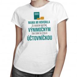 Tak som sa stala účtovníčkou - dámske tričko s potlačou