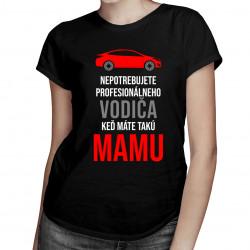Nepotrebujete vodiča - mama - dámske tričko s potlačou