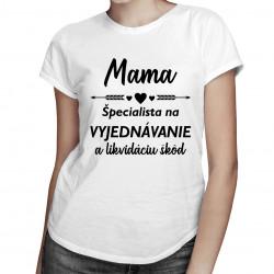 Mama - špecialista na vyjednávanie - dámske tričko s potlačou