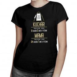 Kuchár: pracovná doba- mama - dámske tričko s potlačou
