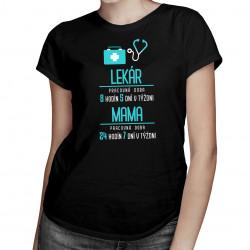 Lekár: pracovná doba- mama - dámske tričko s potlačou