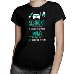 Sestrička: pracovná doba- mama - dámske tričko s potlačou