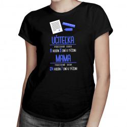 Učiteľka: pracovná doba- mama - dámske tričko s potlačou