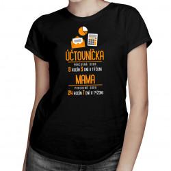 Účtovníčka: pracovná doba- mama - dámske tričko s potlačou