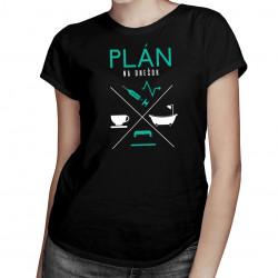 Plán na dnešok - sestrička - dámske tričko s potlačou