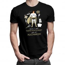 Skús byť kuchárom - pánske tričko s potlačou