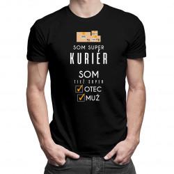 Som super kuriér, som tiež super otec / muž - pánske tričko s potlačou