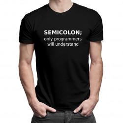 Semicolon - Pánske a dámske tričko s potlačou