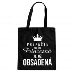 Prepáčte, ale táto princezná je už obsadená - taška s potlačou