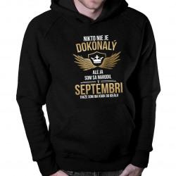 Nikto nie je dokonalý - septembra - pánska mikina s potlačou