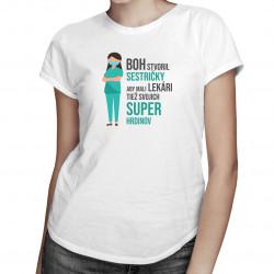 Boh stvoril sestričky - dámske tričko s potlačou