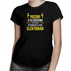 Dievčinu už sa stará starostlivý elektrikár - dámske tričko s potlačou
