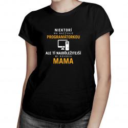 Niektorí ma nazývajú programátorkou - Dámske tričko s potlačou