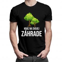 Kráľ na svojej záhrade- pánske tričko s potlačou