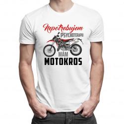 Nepotrebujem psychoterapiu, mám motokros - pánske tričko s potlačou