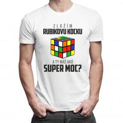 Zložím Rubikovu kocku - a Ty máš akú super moc? - Pánske tričko s potlačou