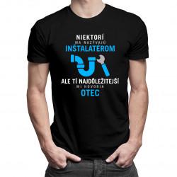 Niektorí ma nazývajú inštalatérom - pánske tričko s potlačou