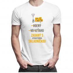 Voľný - Vo vzťahu - Zadaný s atraktívnou skladníčkou - pánske tričko s potlačou