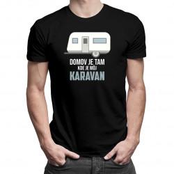 Domov je tam, kde je môj karavan - pánske tričko s potlačou