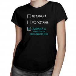 Nezadaná / vo vzťahu / zadaná s atraktívnym milovníkom hôr - dámske tričko s potlačou