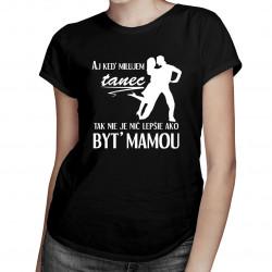 Aj keď milujem tanec - dámske tričko s potlačou