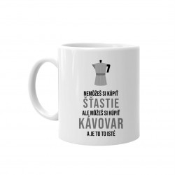 Nemôžeš si kúpiť šťastie, ale môžeš si kúpiť kávovar a je to to isté- keramický hrnček s potlačou