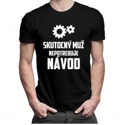Skutočný muž nepotrebuje návod - pánske tričko s potlačou