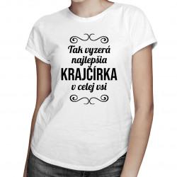 Tak vyzerá najlepšia krajčírka v celej vsi - dámske tričko s potlačou