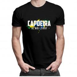 Capoeira je môj život - Pánske a dámske tričko s potlačou