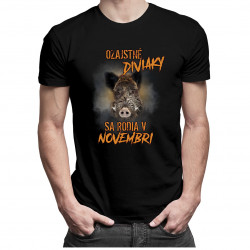 Ozajstné diviaky sa rodia v novembri - Pánske tričko s potlačou