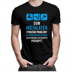 Som inštalatér - vyriešim problémy- pánske tričko s potlačou