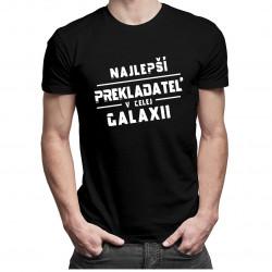 Najlepší prekladateľ v celej galaxii- pánske tričko s potlačou
