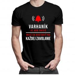 Varhaník je ako hasič. Musí sa dostaviť na každej zavolanie- pánske tričko s potlačou