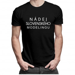 Nádej slovenského modelingu - Pánske tričko s potlačou