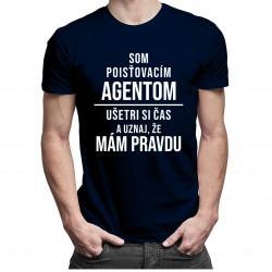 Som poisťovacím agentom, ušetri si čas a uznaj, že mám pravdu - pánske a dámske tričko s potlačou