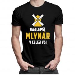 Najlepší mlynár v celej vsi - pánske tričko s potlačou