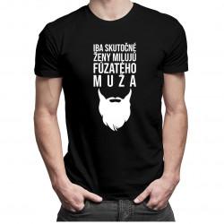 Iba skutočné ženy milujú fúzatého muža - pánske tričko s potlačou